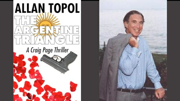 Allan Topol and The Argentine Triangle