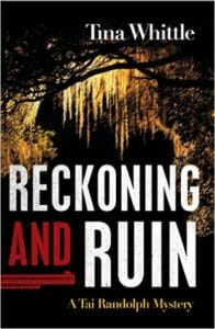 Tina Whittle - Reckoning and Ruin