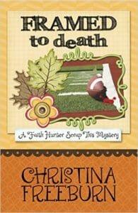 Framed to Death by Christina Freeburn