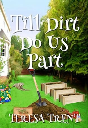 Behind the story of Till Dirt Do Us Part by Teresa Trent