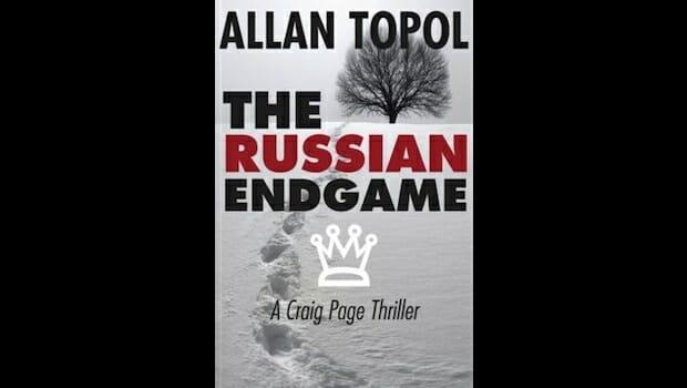 The Russian Endgame by Allan Topol