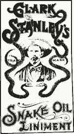 Clark Stanley's Snake Oil Image from Wikipedia. http://en.wikipedia.org/wiki/Snake_oil