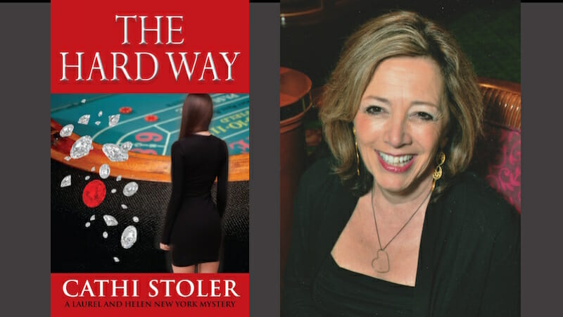Author Cathi Stoler discusses The Hard Way