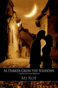 As Darker Grow the Shadows by Mj Roe