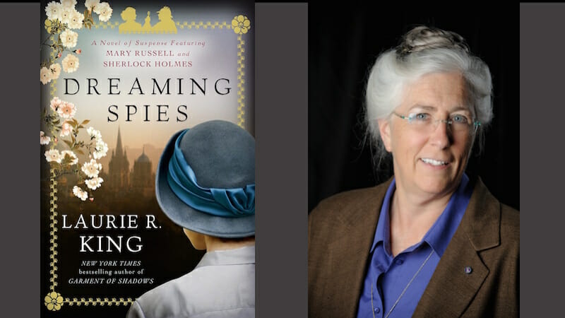 NYT bestseller Laurie R. King discusses Dreaming Spies
