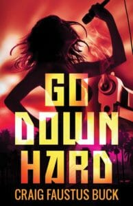 Craig Faustus Buck - Go Down Hard