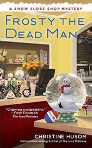 Snow Globe Shop mystery Frosty the Dead Man