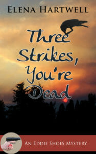 Three Strikes, You're Dead by Elena Hartwell