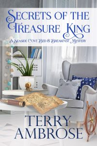 Secrets of the Treasure King - Seaside Cove Bed & Breakfast Mystery #4