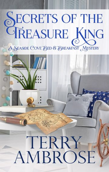 Secrets of the Treasure King - Seaside Cove Bed & Breakfast Mystery #4