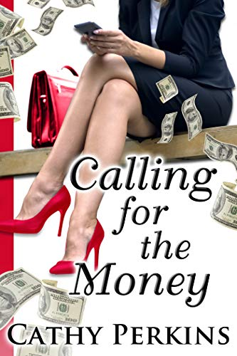 Calling for the Money by Cathy Perkins