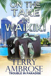 On the Take in Waikiki - A Trouble in Paradise Mystery