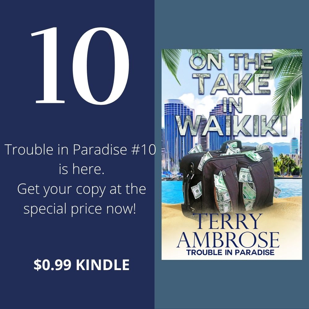 On the Take in Waikiki is Trouble in Paradise #10