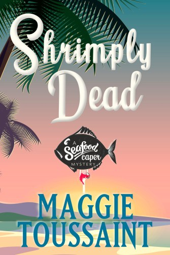 Shrimply Dead by Maggie Toussaint